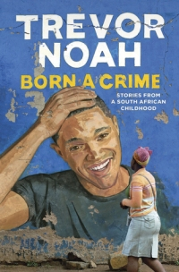 Born_a_Crime_by_Trevor_Noah_(book_cover)